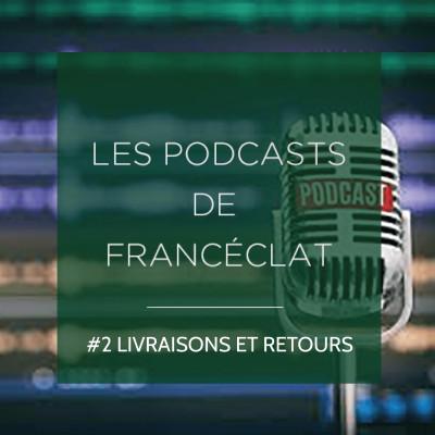 Podcast 2 - Livraisons et retours cover