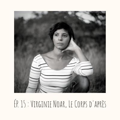 image # 15 - Virginie Noar, Le Corps d'après