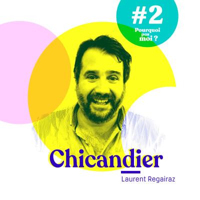 #2 Laurent Regairaz alias Chicandier - A 40 ans il quitte sa vie de juriste et devient un humoriste célèbre cover