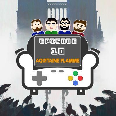 image Episode 10 - Aquitaine Flamme