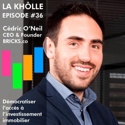 #36 Investir dans l'immobilier avec 10€ - Cédric O'Neil - Bricks.co cover