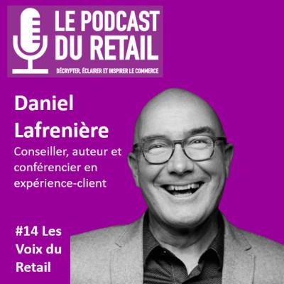 """#14 Daniel Lafrenière, spécialiste québécois en expérience client LES VOIX, """"Traitez le client comme s'il s'agissait de votre mère !"""" cover"""