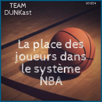 Team Dunkast - S01E04 - Culture NBA - La place des joueurs dans le système NBA cover