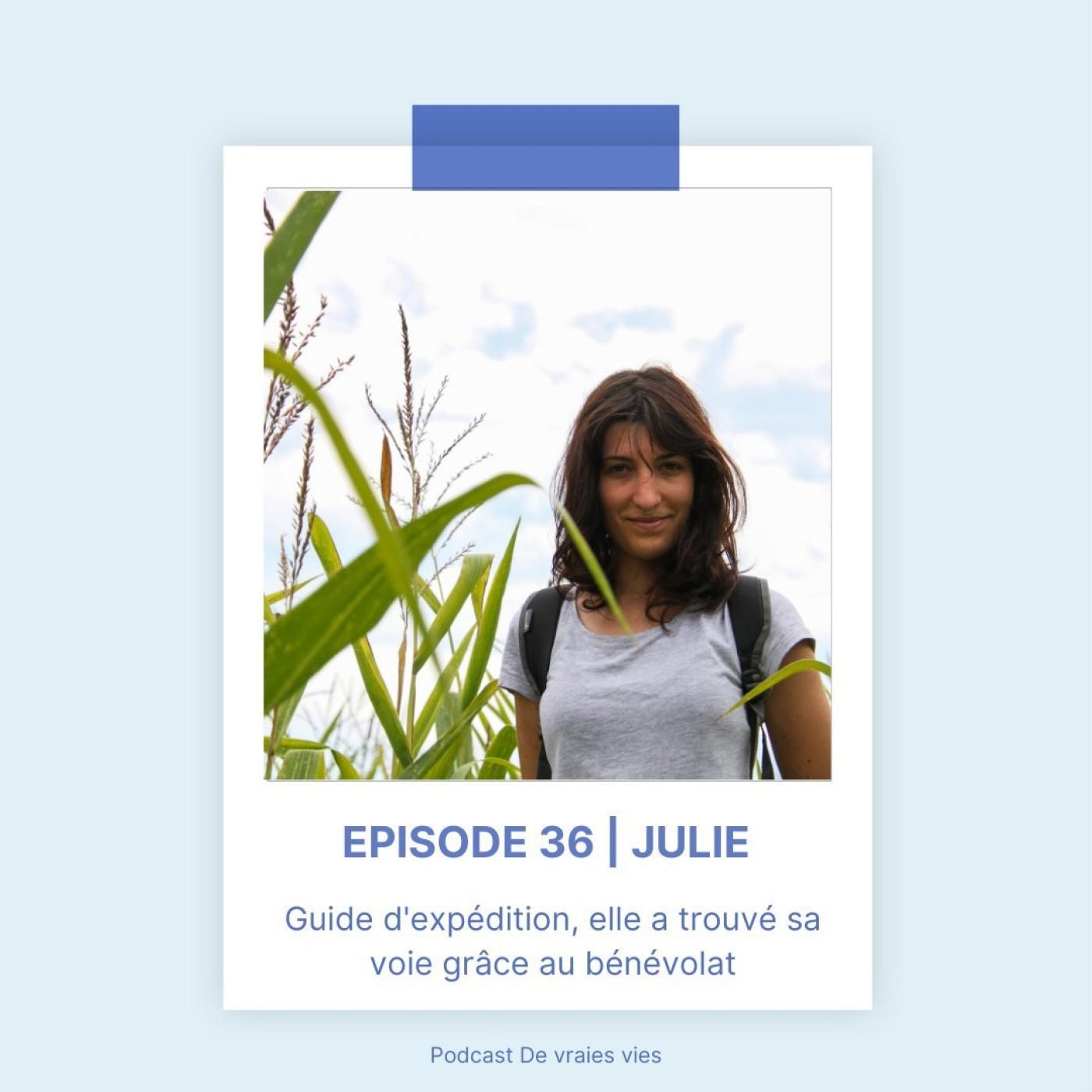 Julie   Guide d'expédition, elle a trouvé sa voie grâce au bénévolat !