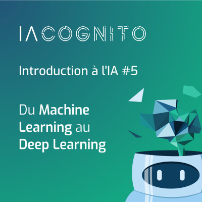 IA COGNITO - EP04 - Du Machine Learning au Deep Learning cover