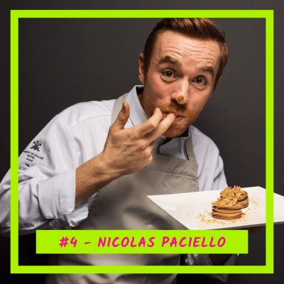 #4 - Nicolas Paciello: Le chef pâtissier qui déchire cover