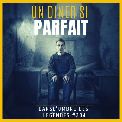Dans l'ombre des légendes-204  Un diner si parfait... cover