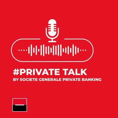 #PrivateTalk by Societe Generale Private Banking cover