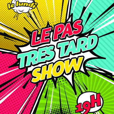 Le Pas Très Tard Show - Emission du 07/09/2020 cover