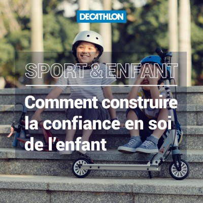 # 53 Sport et enfant - Construire la confiance et l'estime de soi de l'enfant cover