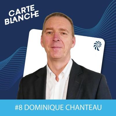 Carte Blanche #8 – Dominique Chanteau – Une stratégie achats humaine et responsable cover