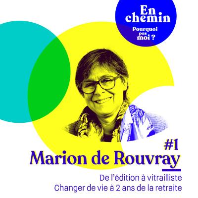 En chemin 1 - Marion de Rouvray : Changer de vie à 2 ans de la retraite ; de l'édition à vitrailliste cover
