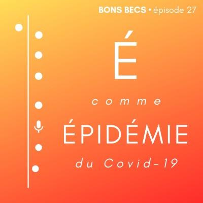 Épisode 27 • É comme ÉPIDÉMIE du Covid-19 cover