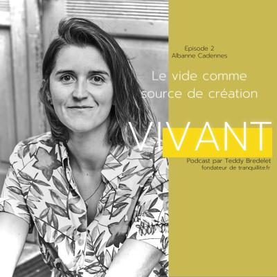 """Episode 2 - Albanne Cadennes - """"Le vide comme source de création"""" cover"""