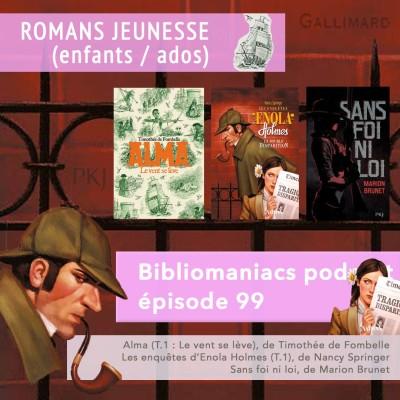 Bibliomaniacs épisode 99 - trois romans pour les enfants et les ados cover