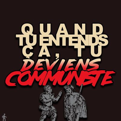 Quand tu entends ça, tu deviens communiste cover