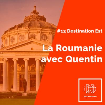 #13 Destination Est - Quentin et la Roumanie cover