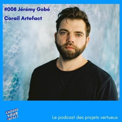 #008 Jérémy Gobé - CORAIL ARTEFACT ou comment sauver les récifs coralliens cover