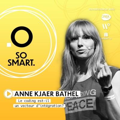 So Smart 🇬🇧- Anne Kjaer Bathel: Le coding est-il un vecteur d'intégration ? cover
