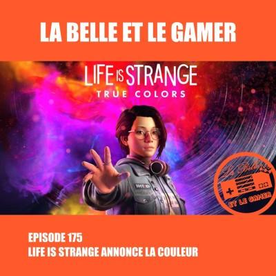 Episode 175: Life is Strange annonce la couleur cover