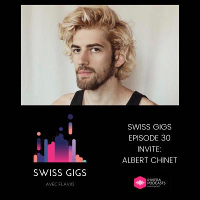SWISS GIGS AVEC FLAVIO - EPISODE 30 - INVITE : ALBERT CHINET cover