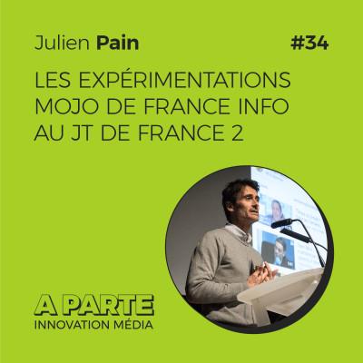 Les expérimentations mojo de France Info au JT de France 2, avec Julien Pain