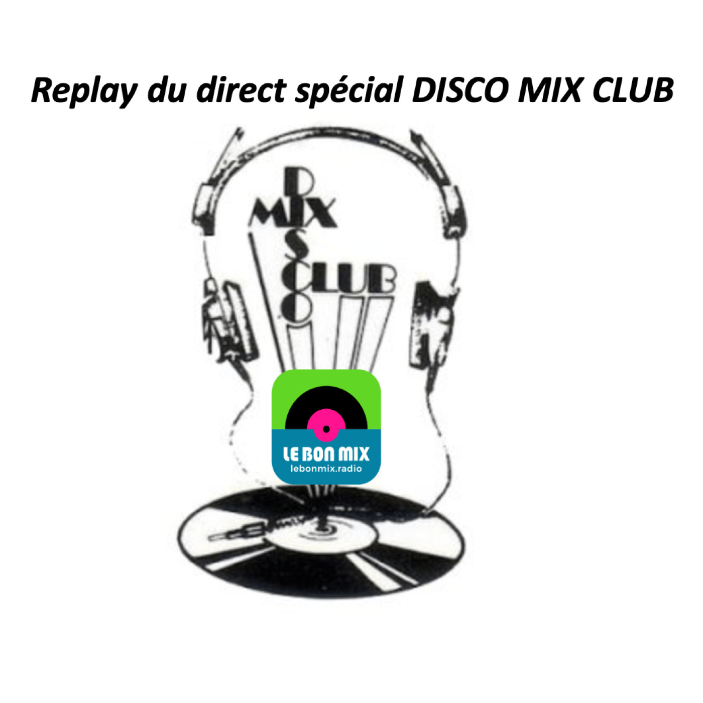 DISCO MIX CLUB - Direct du 09 01 21