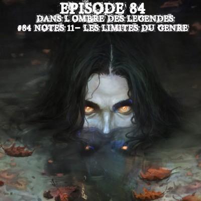 Dans l'ombre des légendes-84 Notes 11 - Les limites du genre cover