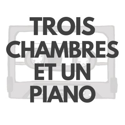 Trois chambres et un piano