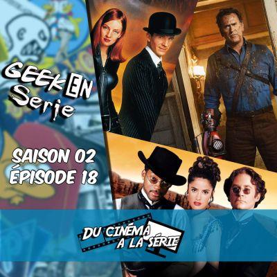 image Geek en série 2x18: Du cinéma à la série