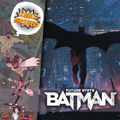ComicsDiscovery S06E03 : Batman Future State cover