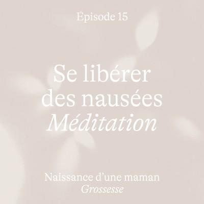 #15 Se libérer des nausées [Méditation Grossesse] cover
