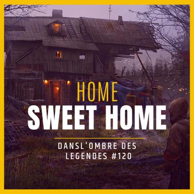 Dans l'ombre des légendes-120- Home Sweet Home... cover