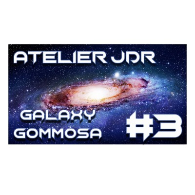 image [FR] #JDR - Atelier 🌌 Galaxy  Gommosa #3
