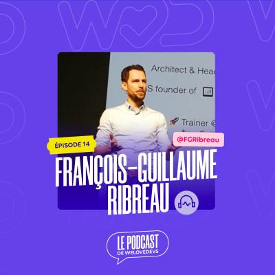#14 - François-Guillaume Ribreau - De l'idée à l'utilisateur cover