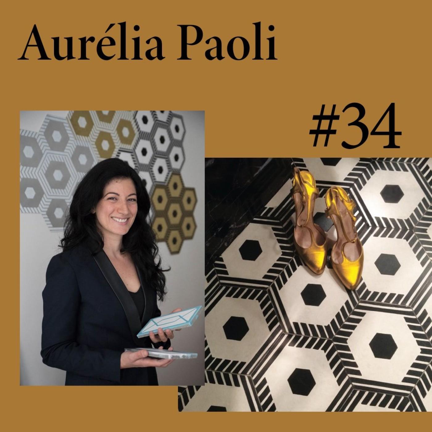 """#34 Aurélia Paoli (Beauregard) """"Les carreaux de ciment, c'est culturel"""""""