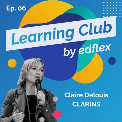 #6. Claire Delouis : CLARINS - Faut-il digitaliser ou personnaliser le présentiel en post-covid ? cover