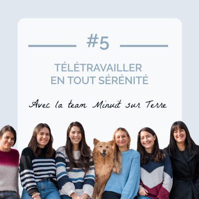 #5 - Télétravailler en tout sérénité avec la team Minuit sur Terre cover