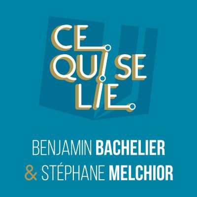 Benjamin Bachelier & Stéphane Melchior - ep. 19 cover