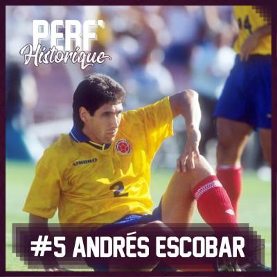 #5 Andrés Escobar