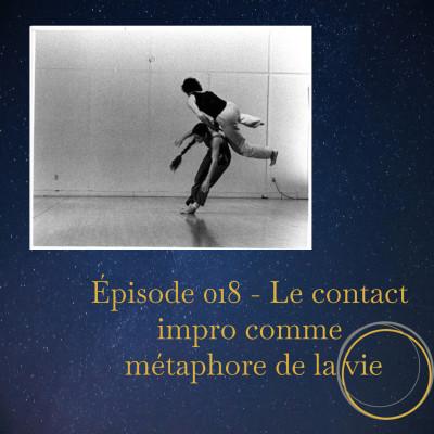 Épisode 018 - Le contact impro comme métaphore de la vie cover