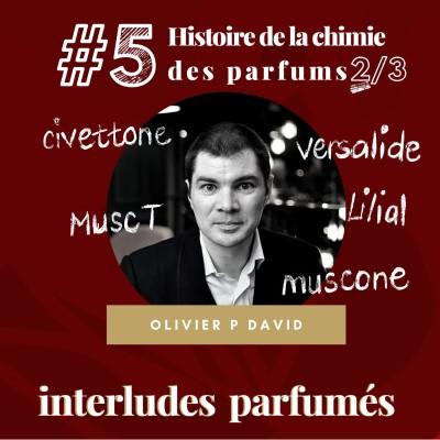 #5 Histoire de la Chimie des Parfums 2/3 - par Olivier David cover