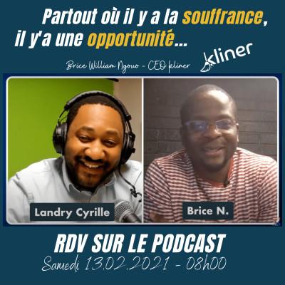 #58 - Partout où il y a la souffrance, il 'ya une opportunité (Brice William Ngouo - CEO kliner) cover