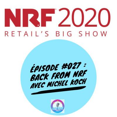 027 - Retour sur la NRF à NY avec Michel Koch et les news (Coronavirus, Moda Operandi, Ingenico, Amazon Flex, TikTok...) cover
