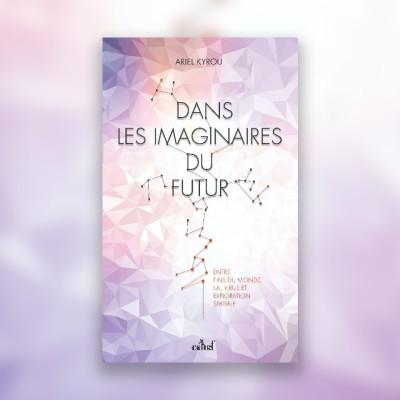 #50 Les Imaginaires du Futur - Ariel Kyrou cover