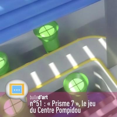 """[n°51] """"Prisme 7"""" : on a testé le jeu vidéo arty du Centre Pompidou cover"""