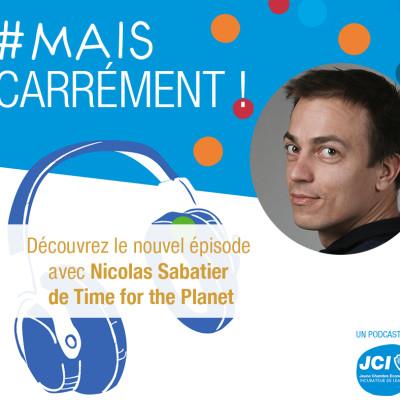 #3. Nicolas Sabatier - Co-fondateur de Time for the Planet cover