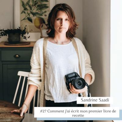 # 27 Comment j'ai rédigé mon premier livre Sandrine Saadi cover