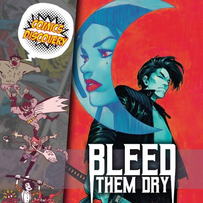 ComicsDiscovery S06E01: Bleed them dry cover