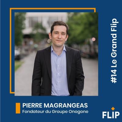 #14 Le Grand Flip avec Pierre Magrangeas, fondateur du Groupe Onogone ! cover